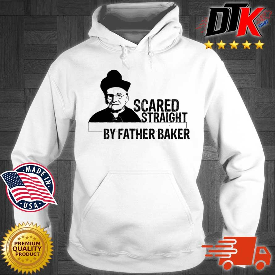 Nelson Baker Scared Straight By Father Baker Shirts Hoodie trang