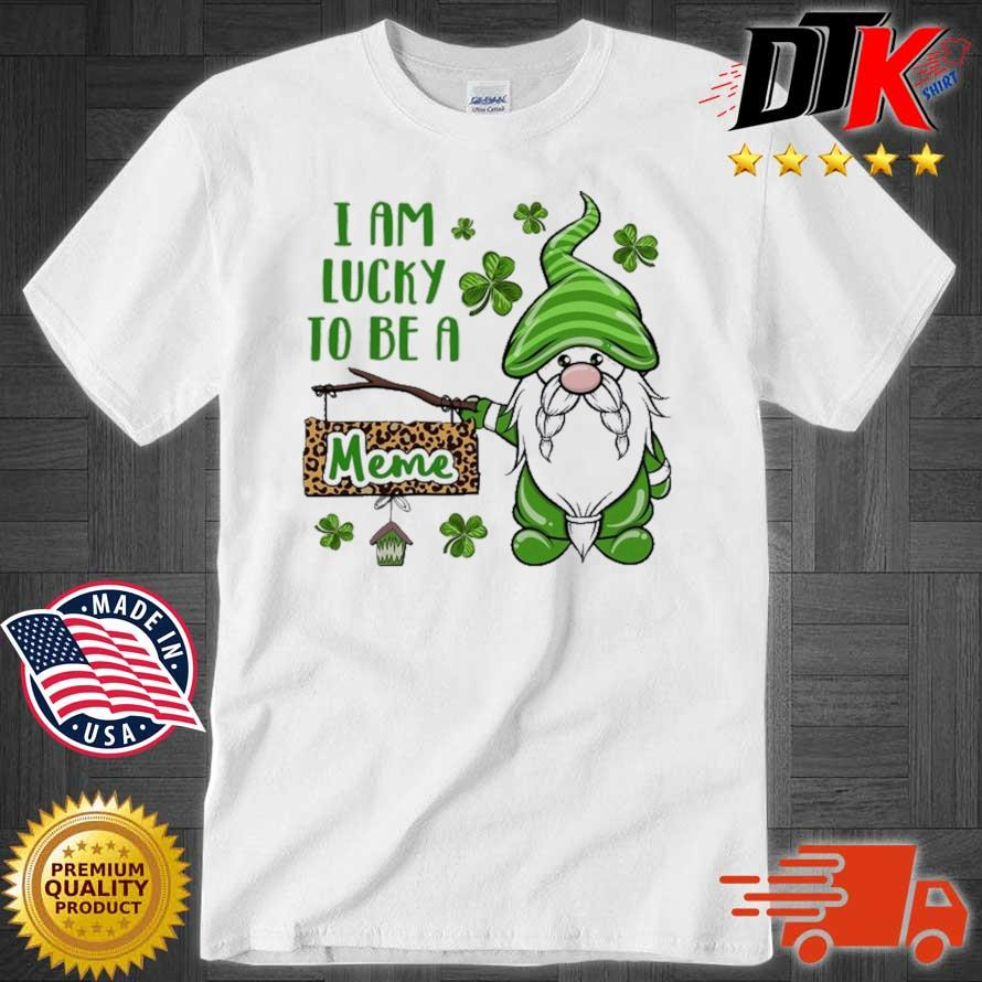 St Patrick I Am Lucky To Be A Meme Gnomes Shirt
