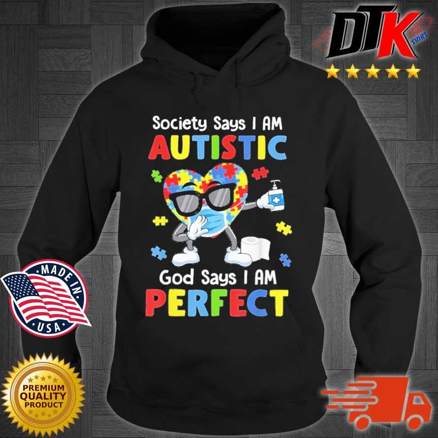 Autism Dabbing Society Say I'm Autistic God Says I'm Perfect Shirt Hoodie den
