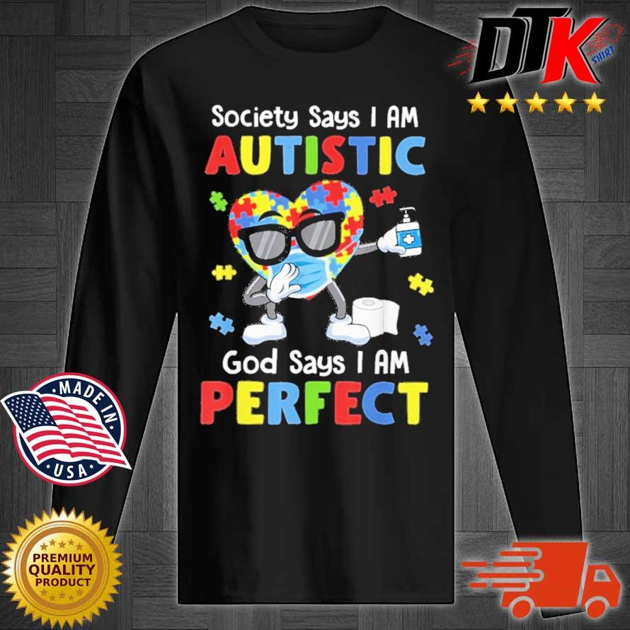 Autism Dabbing Society Say I'm Autistic God Says I'm Perfect Shirt Longsleeve tee den