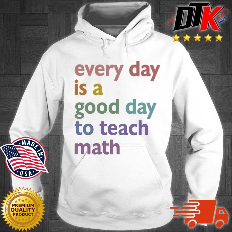 Every day is a good day to teach math Hoodie trang