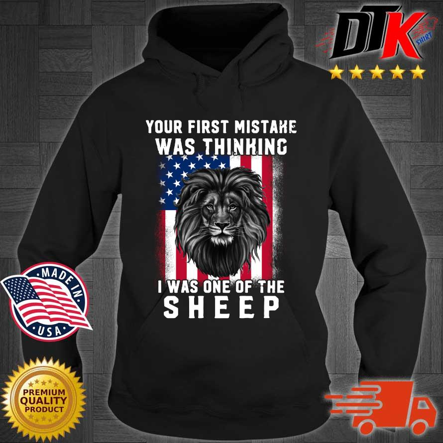 Lion your first mistake was thinking I was one of the sheep American flag Hoodie den