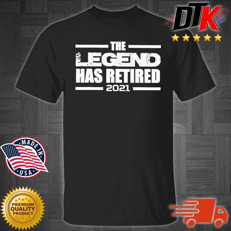 The legend has retired 2021 shirt