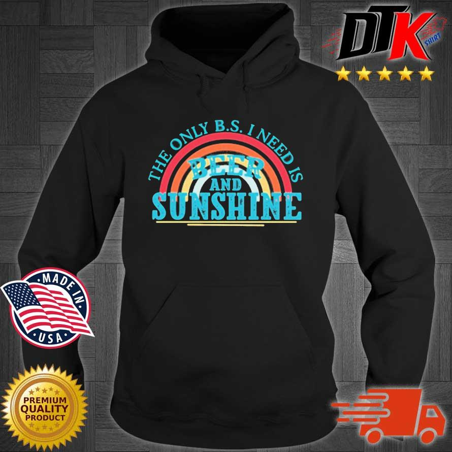 The Only Bs I Need Is Beer And Sunshine Shirt Hoodie den