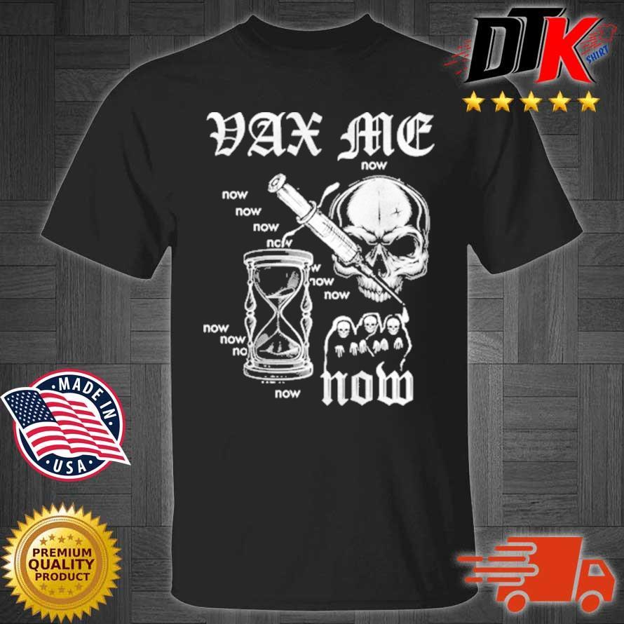 Vax Me Now Skull Needles Hourglass Covid 19 Shirt
