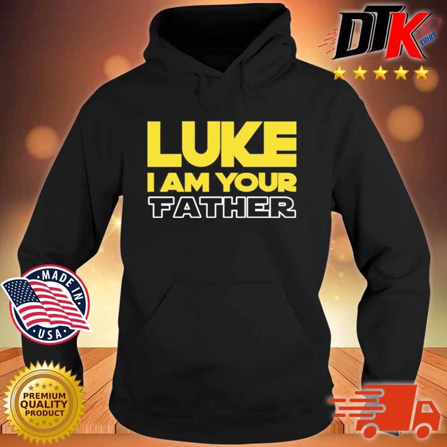 Luke I Am Your Father Shirt Hoodie den