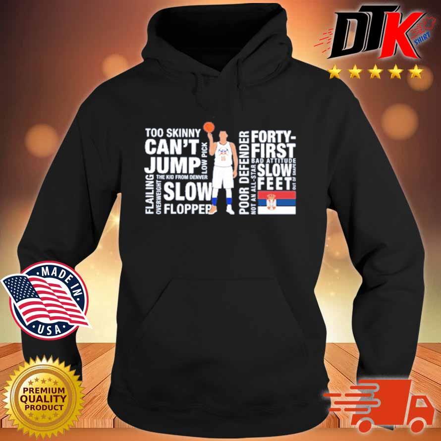 Nikola Jokić Too Skinny Can't Jump MVP Joke's On You Michael Malone Shirt Hoodie den