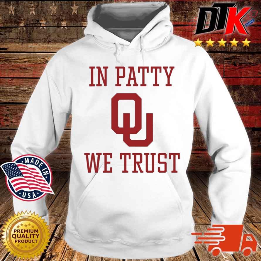 Oklahoma Sooners In Patty We Trust Shirt Hoodie trang