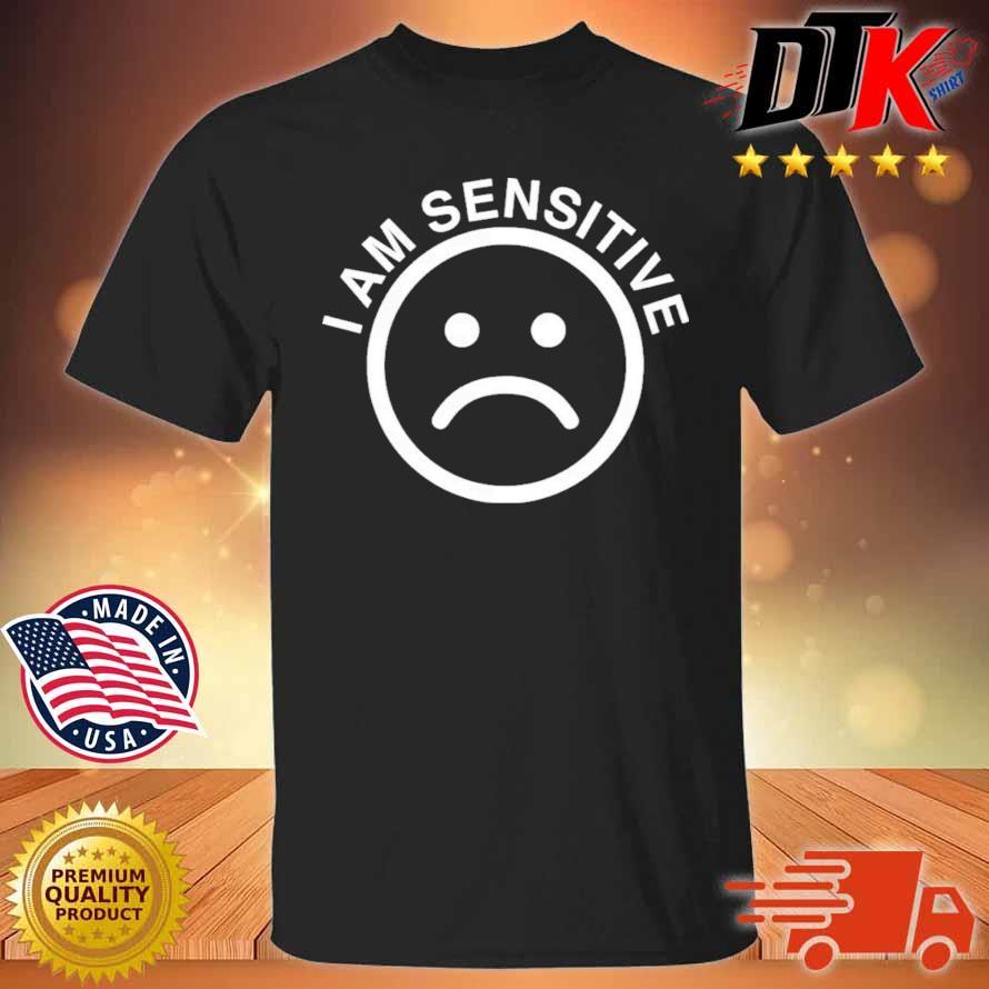 Sad Emoji I Am Sensitive Shirt