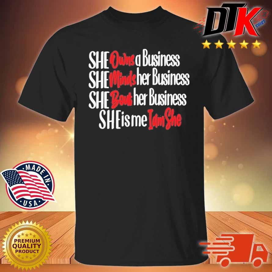 She Owns A Business She Minds Her Business Shirt