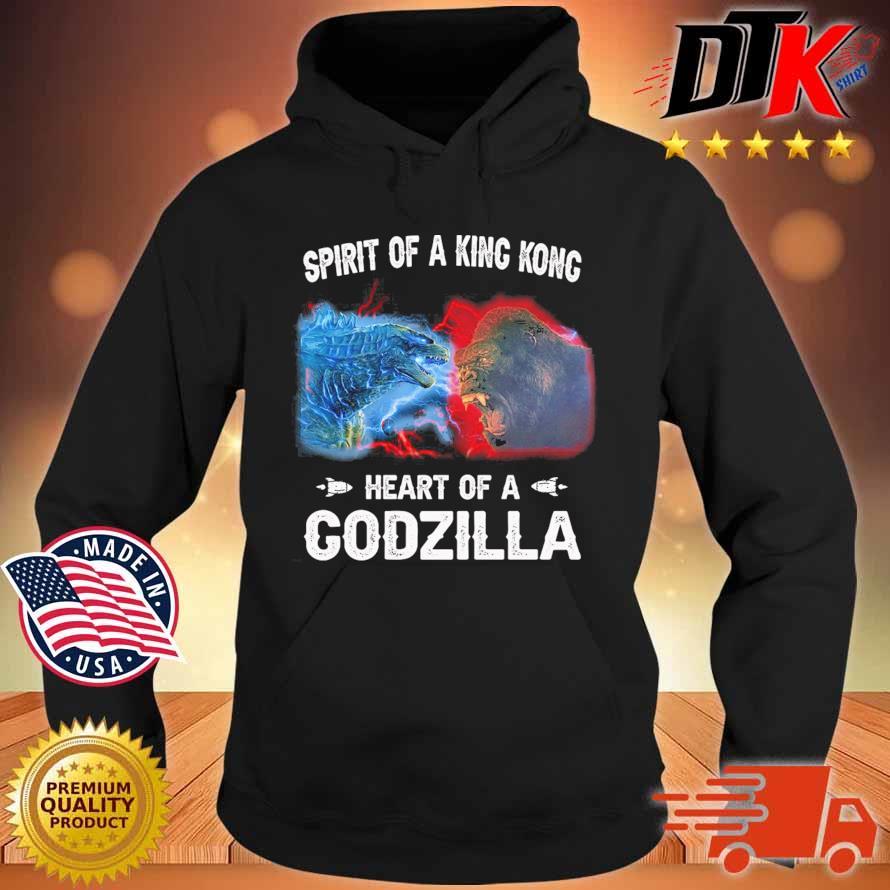 Spirit of a King Kong heart of a Godzilla s Hoodie den