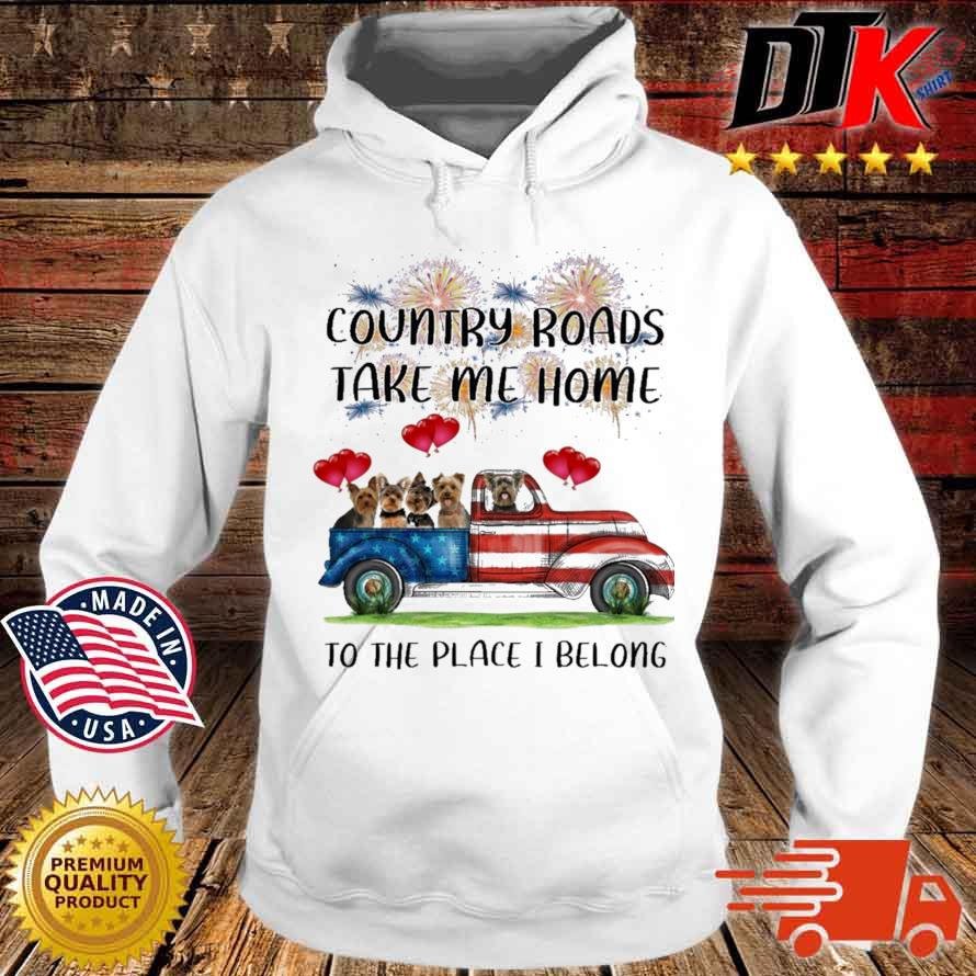 Yorkshire Terrier In Truck Country Roads Take Me Home To The Place I Belong 4th Of July Shirt Hoodie trang