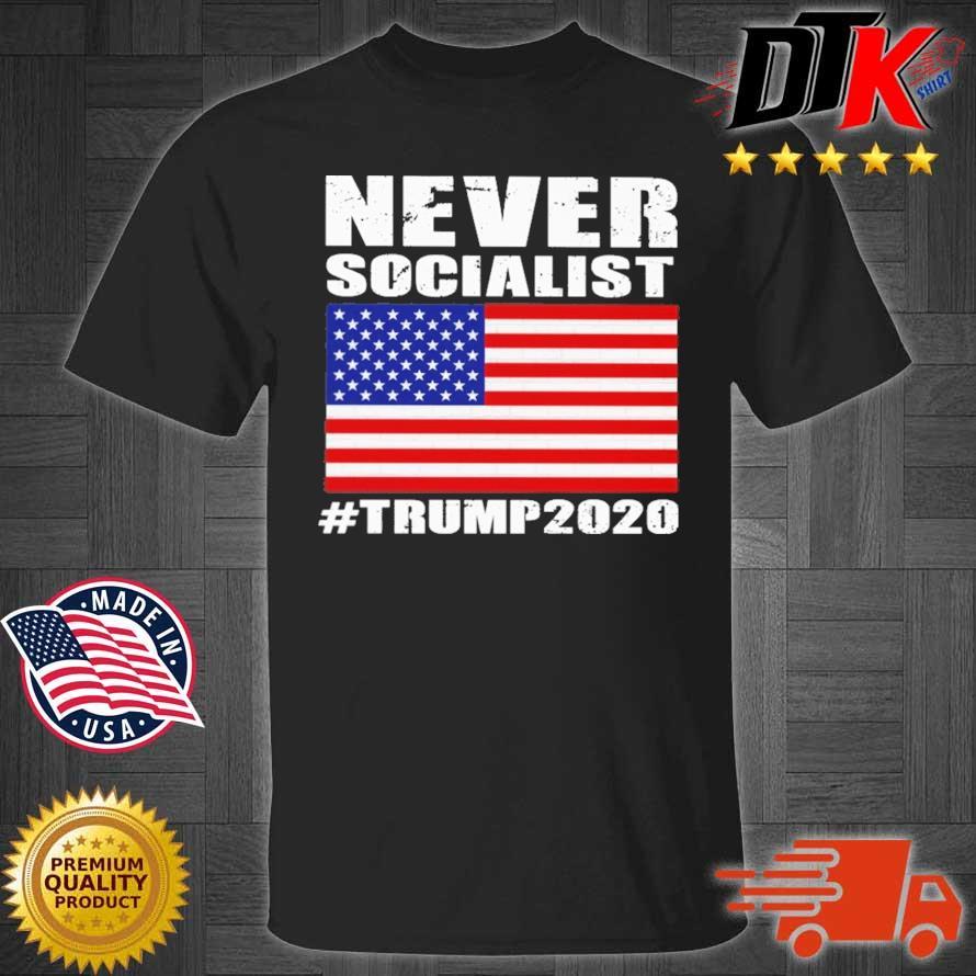 American flag never socialist #Trump2020 shirt