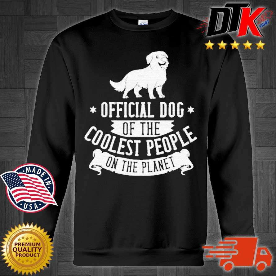 Dog Of The Coolest People On The Planet Shirt Sweater den