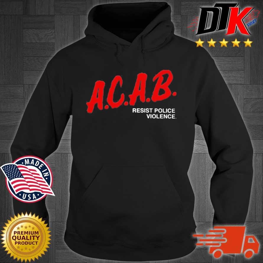 ACAB Resist Police Violence Shirt Hoodie den
