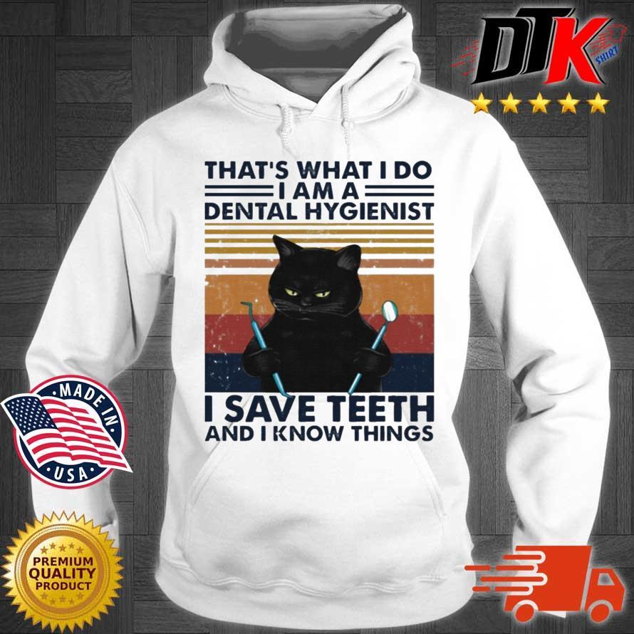 Black Cat That's What I Do I Am A Dental Hygienist Vintage Shirt Hoodie trang
