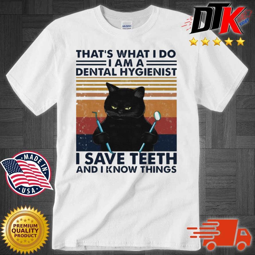 Black Cat That's What I Do I Am A Dental Hygienist Vintage Shirt