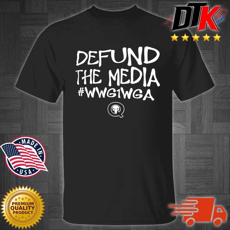 Defund the media wwgiwga shirt