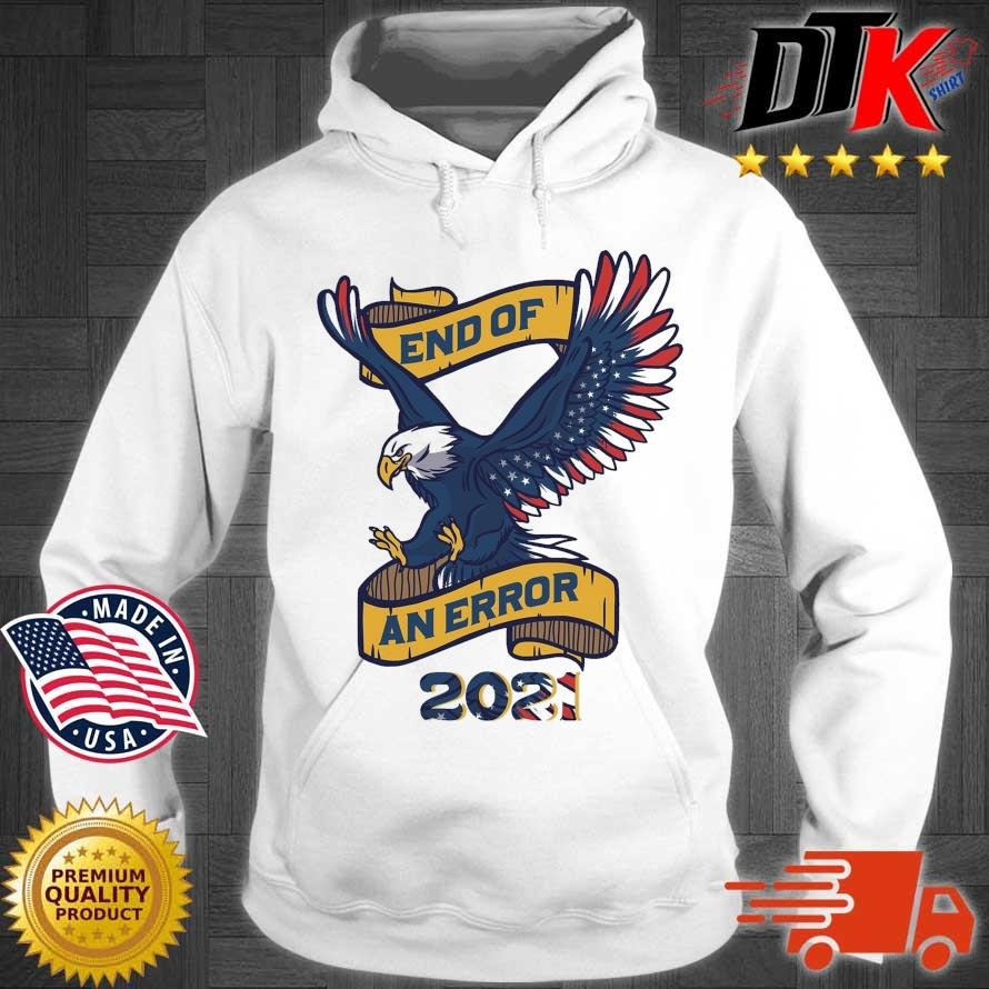 Eagle American flag end of an error 2021 official s Hoodie trang