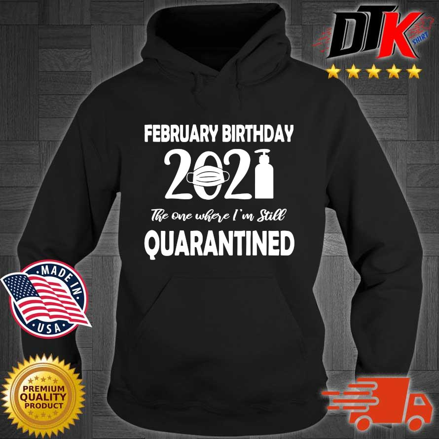 February birthday 2021 face mask the one where I'm still quarantined s Hoodie den