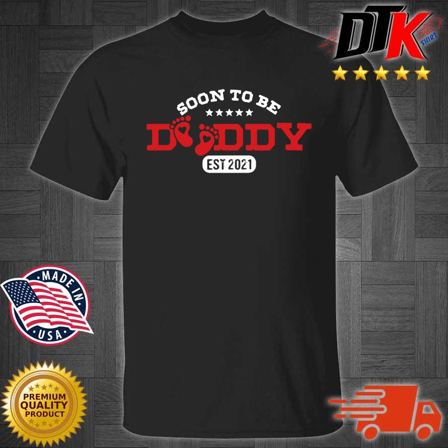 Soon to be daddy est 2021 shirt