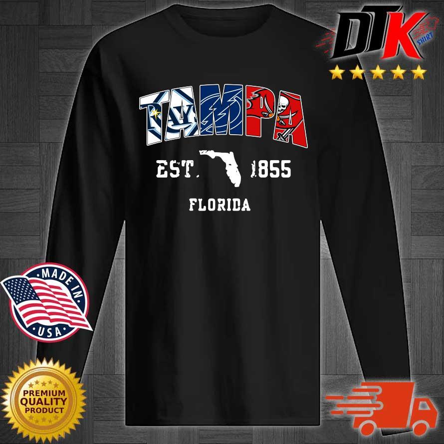 Tampa Tampa Bay Rays Tampa Bay Lightning Tampa Bay Buccaneers est 1855 Florida s Longsleeve tee den